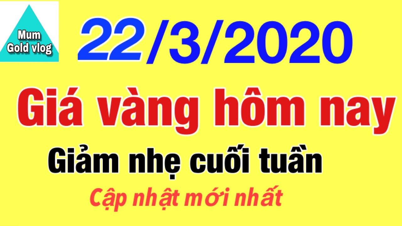 Giá vàng hôm nay ngày 22 tháng 3 năm 2020 giảm cuối tuần