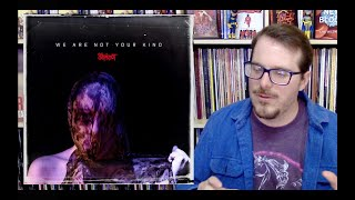 Notes on We Are Not Your Kind by Slipknot