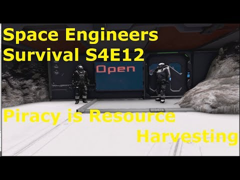 Space Engineers Survival S4E12 Piracy is Resource Harvesting