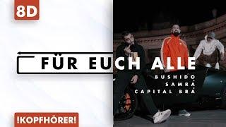 8D AUDIO   Bushido feat. Samra & Capital Bra - Für euch alle