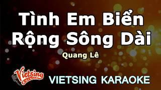 Tình Em Biển Rộng Sông Dài - Quang Lê - Vietsing karaoke