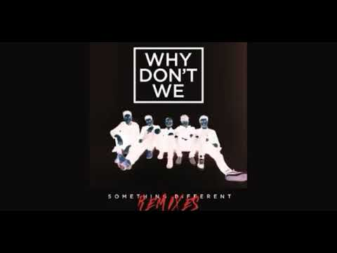 Why Don't We - Something Different  (B Sights Remix)