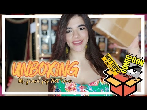 UNBOXING FUNKO POP | MI PRIMER POP HOT TOPIC Y SDCC 2019 ♥
