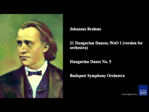 Johannes Brahms, 21 Hungarian Dances, WoO 1 (version for orchestra), Hungarian Dance No. 5