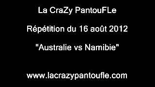 """Morceau """"Australie vs Namibie"""" [ en construction ]. La CraZy PantouFLe Répétition 2012_08_16"""