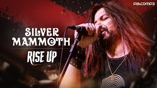 Silver Mammoth - Rise Up (Palco MP3)