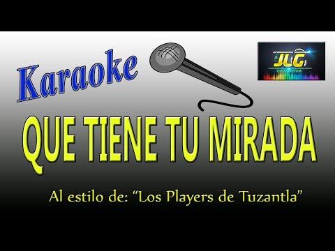 QUE TIENE TU MIRADA -karaoke- Los Players de Tuzantla