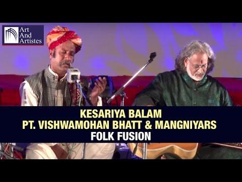 Kesariya Balam | Pt. Vishwamohan Bhatt and Mangniyar | Rajasthani Folk | Fusion | Art And Artistes