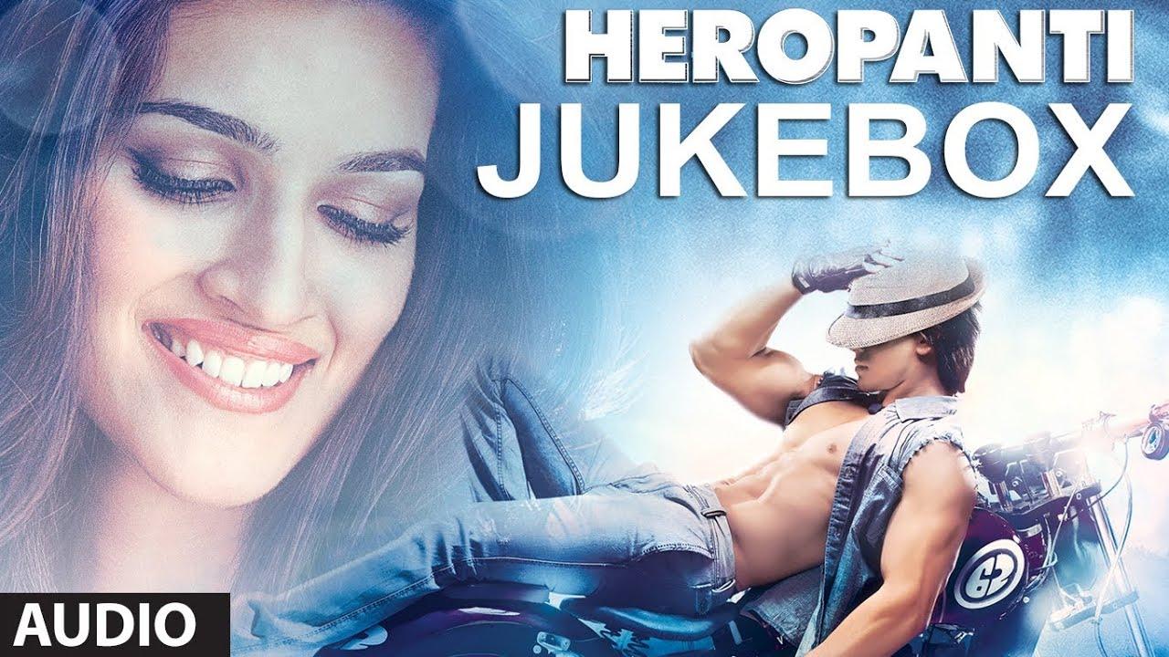 Heropanti Full Songs Jukebox   Tiger Shroff   Kriti Sanon ...