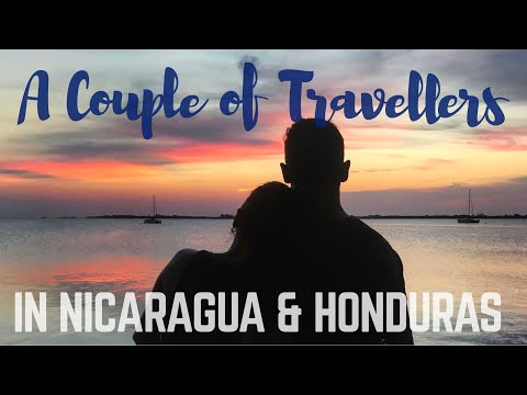 Backpacking Nicaragua & Honduras - A Couple of Travellers Episode 13