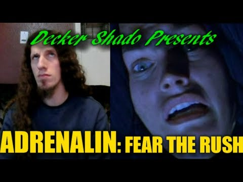 Adrenalin Fear the Rush Review by Decker Shado