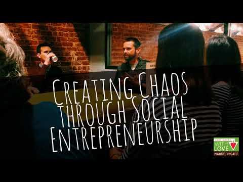 Creating Chaos Through Social Entrepreneurship
