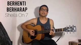 Sheila On 7 - Berhenti Berharap (Cover by Hafiz Adha)