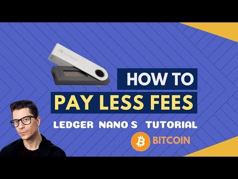 How To PAY LESS FEES For Bitcoin Transactions W Ledger Nano S