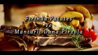 Fırında Patates ve Mantarlı Dana Pirzola Tarifi