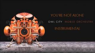 Owl City - You're Not Alone (Instrumental)