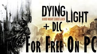 How to get Dying Light for free on PC [Windows 7/8] [Work 100%]