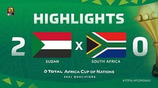 HIGHLIGHTS   #TotalAFCONQ2021   Round 6 - Group C: Sudan 2-0 South Africa