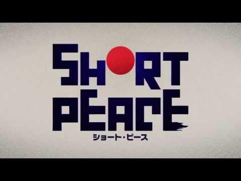 SHORT PEACE Trailer