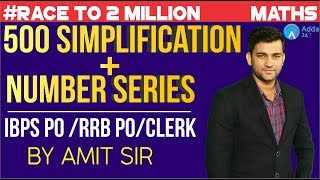 500 Simplification + Number Series | RRB PO/CLERK + IBPS PO | Maths | Amit Sir - 8 A.M