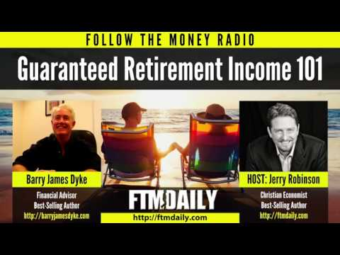 Guaranteed Retirement Income: An Interview with Barry James Dyke