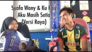 Syafa Wany & Ku Faiz - Aku Masih Setia (Versi Raya)