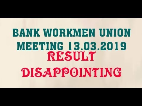 BANK UNION MEET 13.03.2019 AT DELHI-RESULT DISAPPOINTING