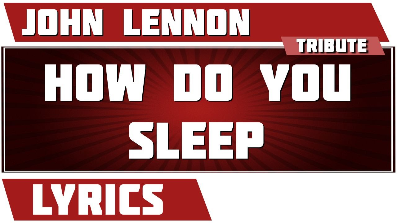 How Do You Sleep - John Lennon tribute - Lyrics - YouTube - photo#20