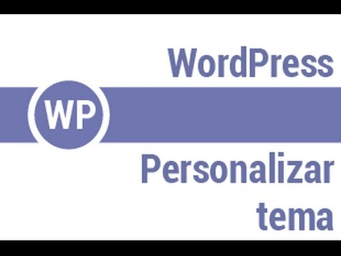 WordPress - 08 - Personalizar Tema - YouTube