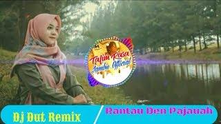 Dj Dut Remix - Rantau Den Pajauah