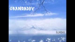 Watch Grandaddy I video