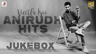 Veetla Isai - Anirudh Ravichander Hits Jukebox | Latest Tamil Video Songs | 2020 Tamil Songs