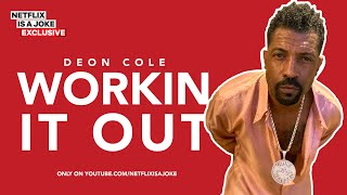 "40 Minutes of Deon Cole ""Workin' It Out"" - Netflix Is A Joke Exclusive"