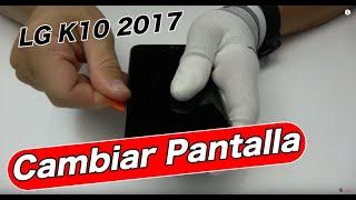 LG K10 2017 Cambiar Pantalla