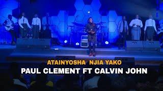 Paul Clement ft Calvin John - Atainyosha Njia Yako (Official Video) Skiza Code - 7385233