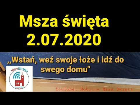 Msza święta 2.07.2020 from YouTube · Duration:  33 minutes 19 seconds