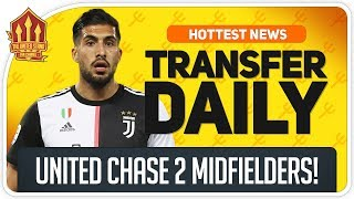Man Utd Chase Emre Can and Longstaff Transfers! Man Utd Transfer News