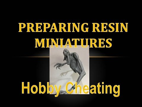 Hobby Cheating 143 - Preparing Resin Miniatures for Painting