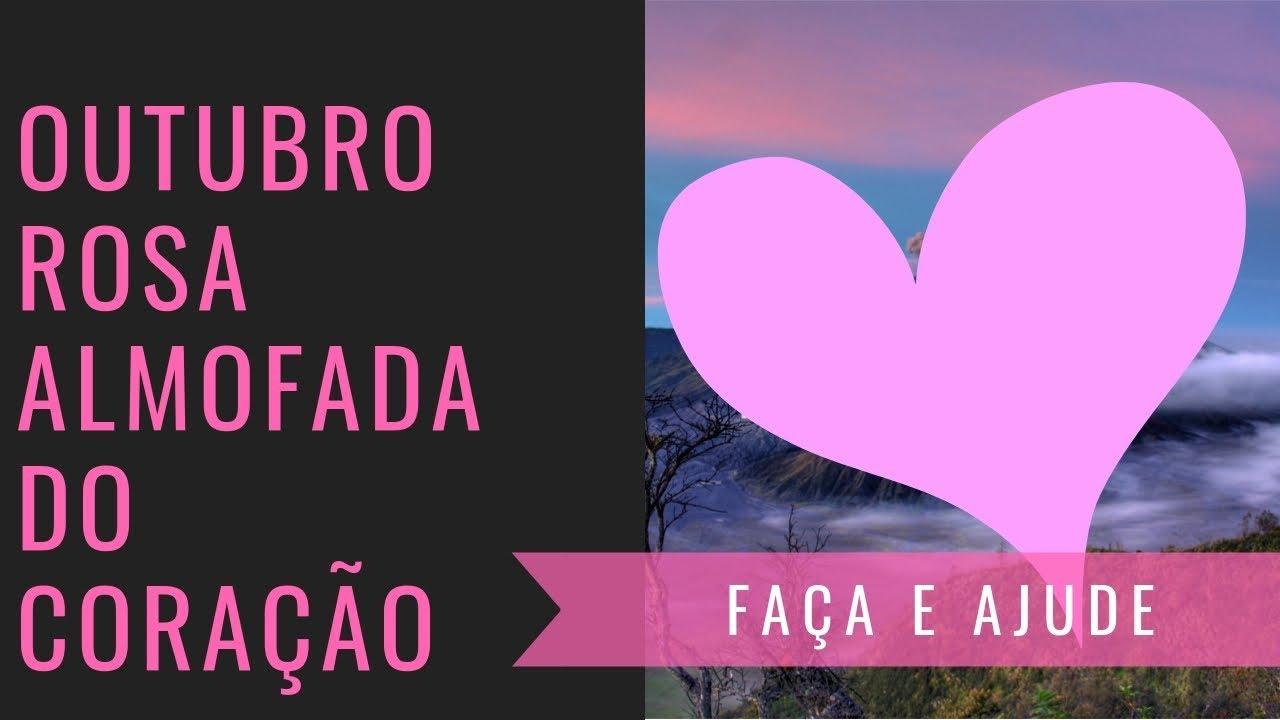 ed1c87e42b546e ALMOFADA DO CORAÇÃO - CAMPANHA OUTUBRO ROSA (PAP)