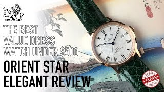 The Classiest & Best Value Automatic Dress Watch Under $500 - Orient Star Elegant Classic Review