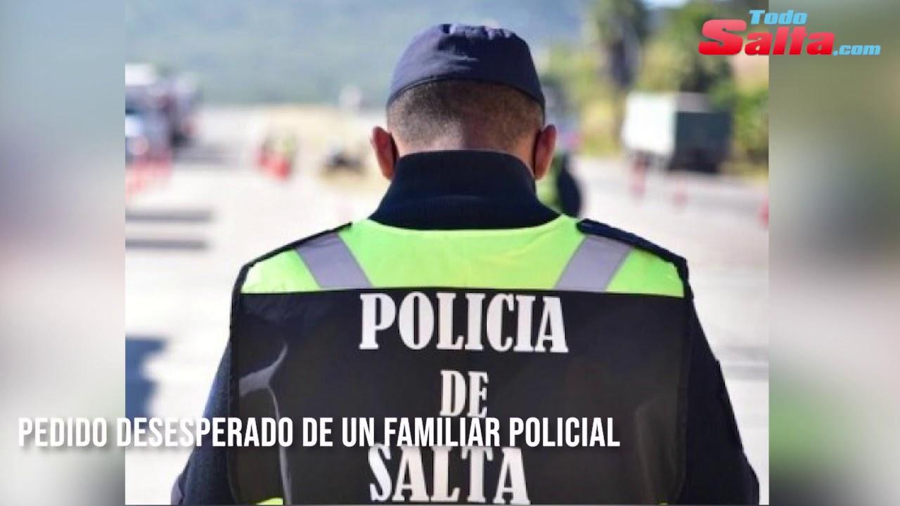 Pedido desesperado de familiares de efectivos policiales.