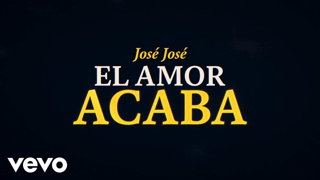 Download José José - El Amor Acaba (Revisitado [Lyric Video])