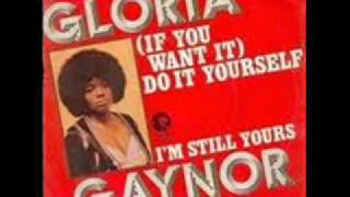 Watch Gloria Gaynor if You Want It Do It Yourself video