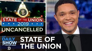State of the Union 2019: Uncancelled - LIVE | The Daily Show