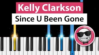 Kelly Clarkson - Since U Been Gone - Piano Tutorial - How to Play
