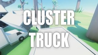 NOT EVEN A SECOND, HOW! | Cluster Truck Gameplay