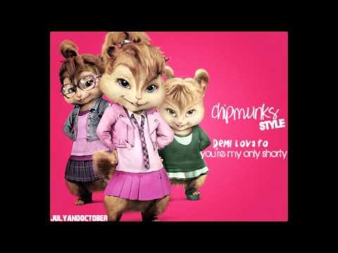 You're My Only Shorty - Demi Lovato Ft. Iyaz [Chipmunks Version]