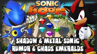Sonic Boom - Shadow & Metal Sonic Rumor & Chaos Emerald Info