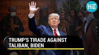'When I was President...': Doฑald Trump on Taliban, Joe Biden, US withdrawal from Afghanistan