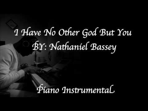I Have No Other God But You Nathaniel Bassey- Piano Instrumental